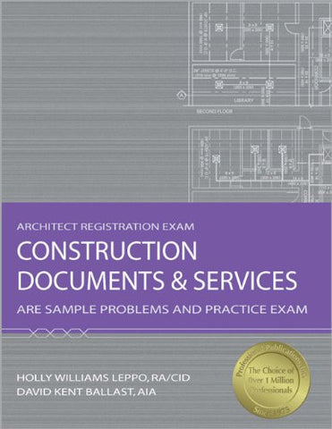 Construction Documents & Services: ARE Sample Problems and Practice Exam, 2nd Ed (Architect Registration Exam)