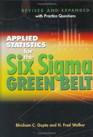 Applied Statistics For The Six Sigma Green Belt
