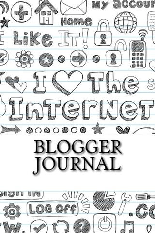 Blogger Journal (6 x 9 Blank Lined Blog Journals & Diaries) (Volume 1)