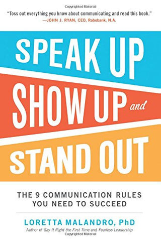 Speak Up, Show Up, and Stand Out: The 9 Communication Rules You Need to Succeed (Business Books)