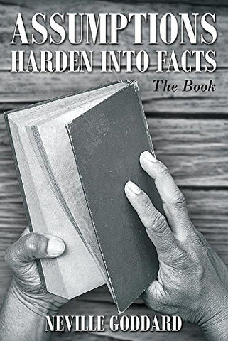 Assumptions Harden Into Facts: The Book