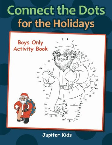 Connect the Dots for the Holidays Boys Only Activity Book