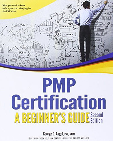 PMP Certification: A Beginner's Guide, Second Edition