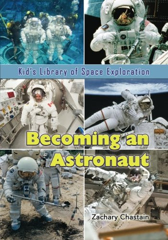 Becoming an Astronaut (Kid's Library of Space Exploration)