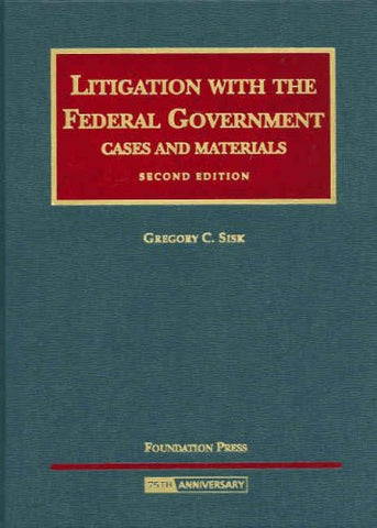 Litigation with the Federal Government (University Casebook Series)