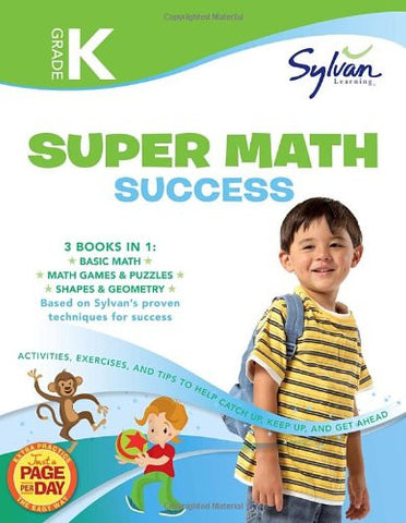Kindergarten Super Math Success: Activities, Exercises, and Tips to Help You Catch Up, Keep Up, and Get Ahead (Sylvan Math Super Workbooks)