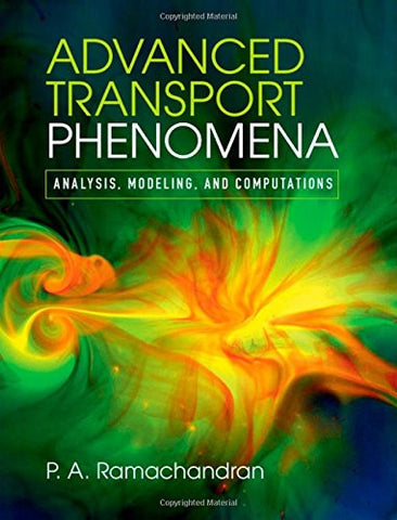 Advanced Transport Phenomena: Analysis, Modeling, and Computations