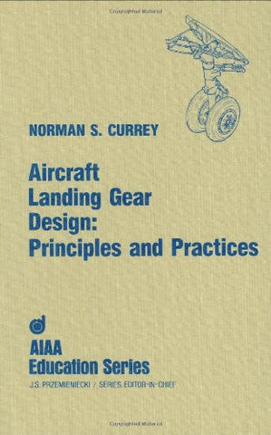 Aircraft Landing Gear Design: Principles and Practices (AIAA Education)