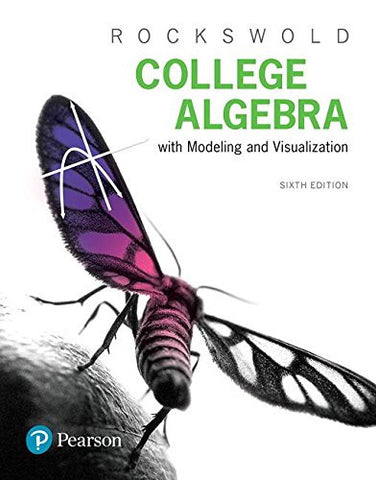 College Algebra with Modeling & Visualization plus MyMathLab with Pearson eText -- Title-Specific Access Card Package (6th Edition)
