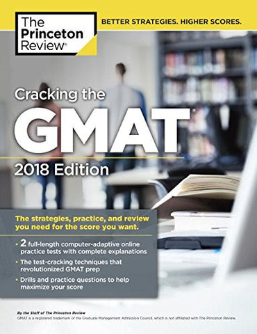 Cracking the GMAT with 2 Computer-Adaptive Practice Tests, 2018 Edition: The Strategies, Practice, and Review You Need for the Score You Want (Gra