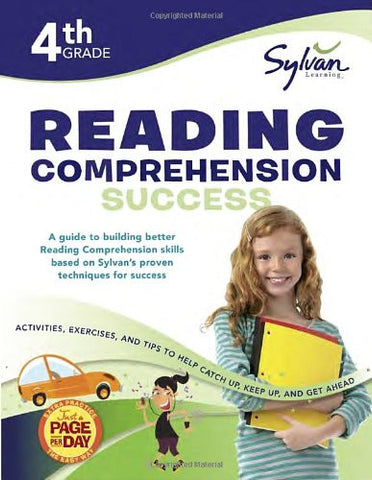 4th Grade Reading Comprehension Success: Activities, Exercises, and Tips to Help Catch Up, Keep Up, and Get Ahead (Sylvan Language Arts Workbooks)