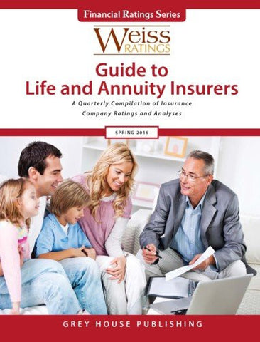 Weiss Ratings Guide to Life & Annuity Insurers, Spring 2016