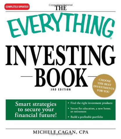 The Everything Investing Book: Smart strategies to secure your financial future!