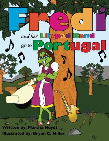 Fredi and her Lily Pad Band go to Portugal (Volume 1)