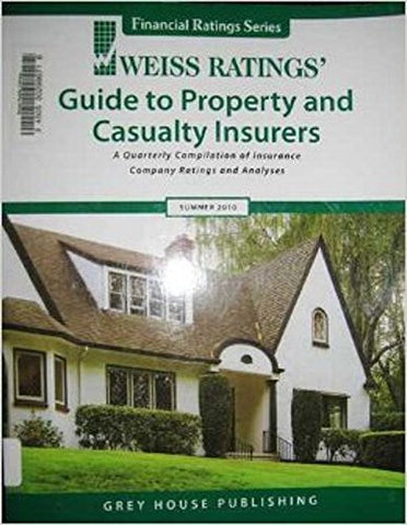 Weiss Ratings' Guide to Property and Casualty Insurers: A Quarterly Compilation of Insurace Company Ratings and Analyses (Weiss Ratings Guide to P