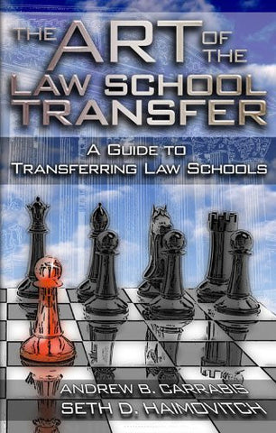The Art of the Law School Transfer: A Guide to Transferring Law Schools