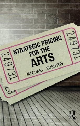 Strategic Pricing for the Arts