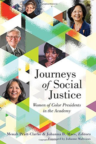 Journeys of Social Justice: Women of Color Presidents in the Academy (Black Studies and Critical Thinking)