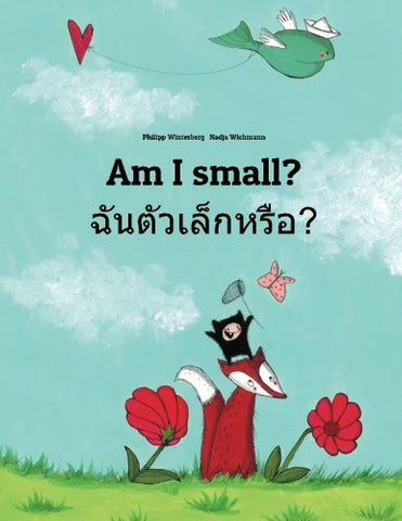 Am I small? Chan taw lek hrux?: Children's Picture Book English-Thai (Bilingual Edition)