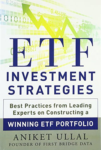 ETF Investment Strategies: Best Practices from Leading Experts on Constructing a Winning ETF Portfolio (Professional Finance & Investment)