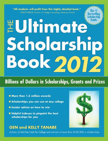 The Ultimate Scholarship Book 2012: Billions of Dollars in Scholarships, Grants and Prizes (Ultimate Scholarship Book: Billions of Dollars in Scho