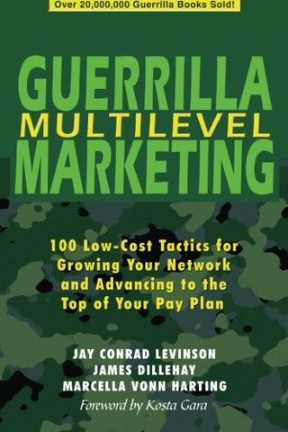 Guerrilla Multilevel Marketing: 100 Free and Low-Cost Ways to Get More Network Marketing Leads