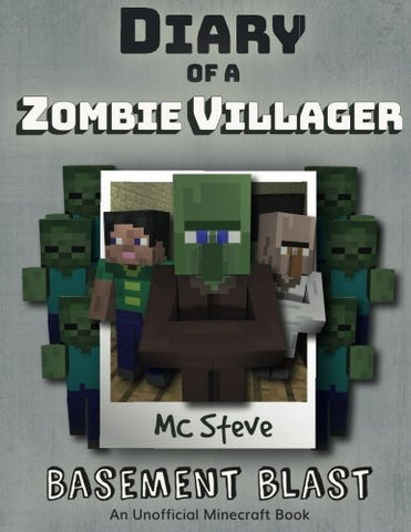 Diary of a Minecraft Zombie Villager Book 1: Basement Blast (An Unofficial Minecraft Diary Book) (Volume 1)