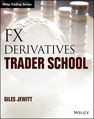 FX Derivatives Trader School (Wiley Trading)