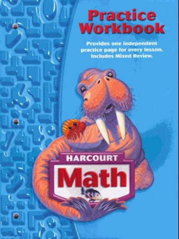 Harcourt School Publishers Math: Practice Workbook Student Edition Grade 3