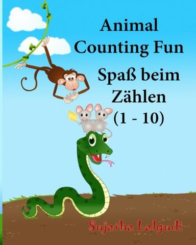 German baby book: Animal Counting Fun. Zahlen: Childrens German book. Children's Picture Book English-German (Bilingual Edition). German picture b