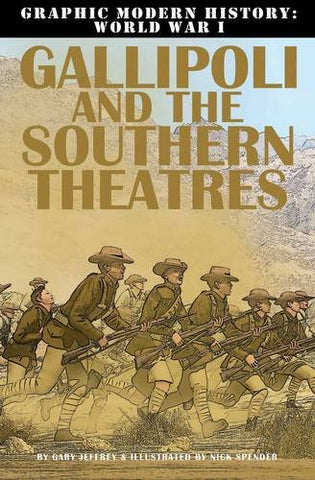 Gallipoli and the Southern Theaters (Graphic Modern History: World War I (Crabtree))