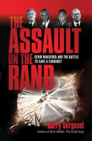 The Assault on the Rand: Kevin Wakeford and the Battle to Save a Currency