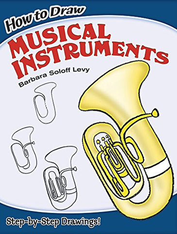 How to Draw Musical Instruments (Dover How to Draw)