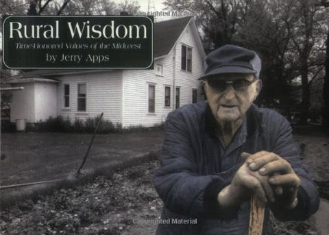 Rural Wisdom: Time-Honored Values of the Midwest (Rural Life)
