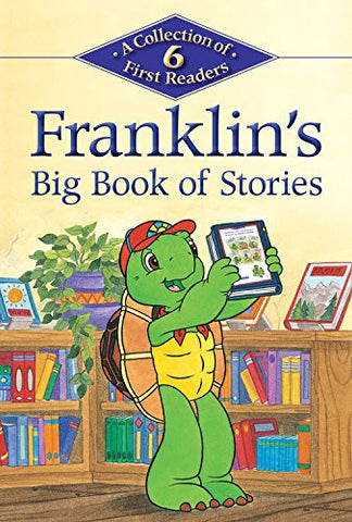 Franklin's Big Book of Stories: A Collection of 6 First Readers (Kids Can Read)