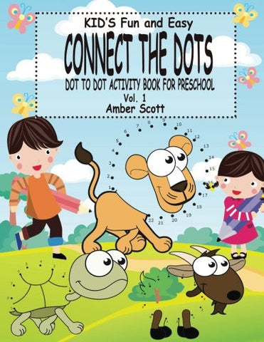 Kids Fun & Easy Connect The Dots - Vol. 1: ( Dot to Dot Activity Book For Preschool) (Kids Fun Activity Books Series)