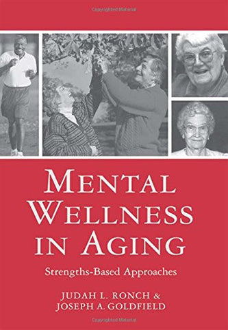 Mental Wellness in Aging (Leading Principles & Practices in Elder Care)