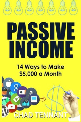 Passive Income: 14 Ways to Make $5,000 a Month in Passive Income