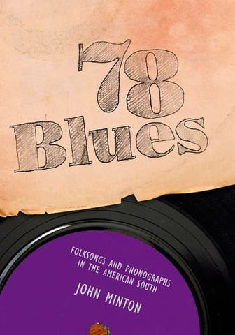 78 Blues: Folksongs and Phonographs in the American South (American Made Music Series)