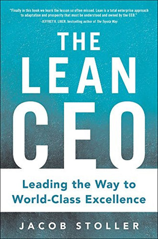 The Lean CEO: Leading the Way to World-Class Excellence (Business Books)
