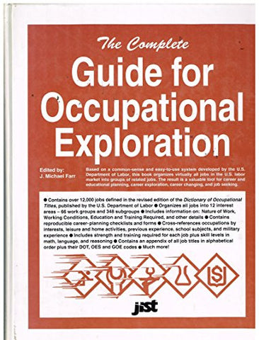 The Complete Guide for Occupational Exploration: An Easy-To-Use Guide to Exploring Over 12,000 Job Titles, Based on Interests, Experience, Skills,