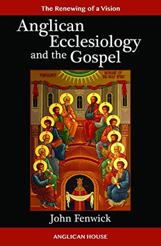 Anglican Ecclesiology and the Gospel
