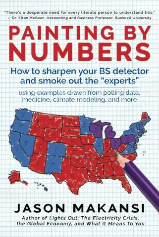 "Painting By Numbers: How to sharpen your BS detector and smoke out the ""experts"""