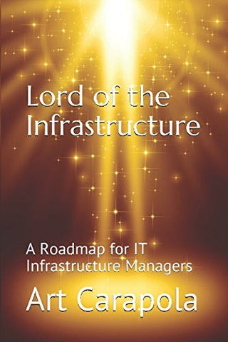 Lord of the Infrastructure: A Roadmap for IT Infrastructure Managers
