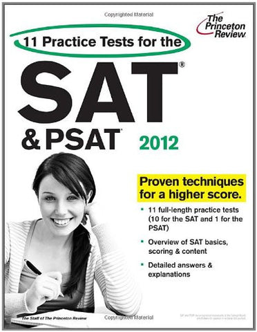 11 Practice Tests for the SAT and PSAT, 2012 Edition (College Test Preparation)