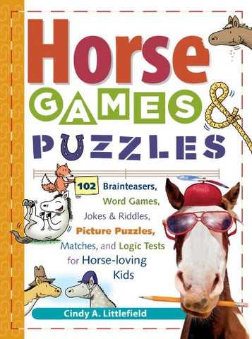 Horse Games & Puzzles: 102 Brainteasers, Word Games, Jokes & Riddles, Picture Puzzlers, Matches & Logic Tests for Horse-Loving Kids (Storey's Game
