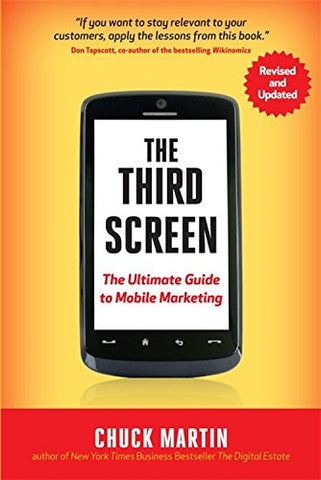 The Third Screen: The Ultimate Guide to Mobile Marketing