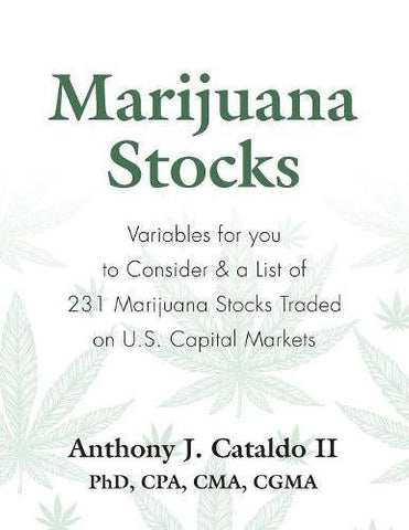 MARIJUANA STOCKS: Variables for You to Consider & a List of 231 Marijuana Stocks Traded on U.S. Capital Markets