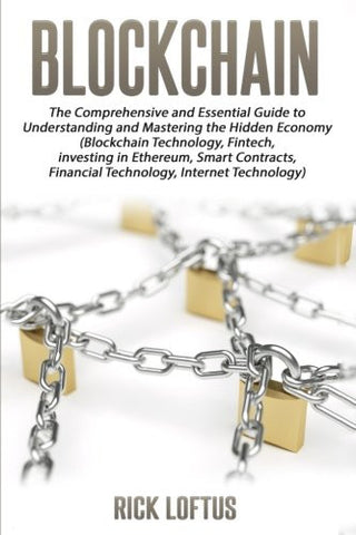Block chain: The Comprehensive and Essential Guide to Understanding and masterin