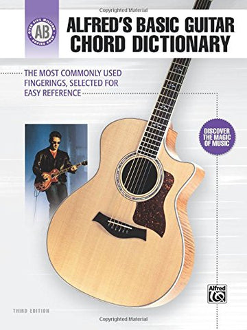 Alfred's Basic Guitar Chord Dictionary: The Most Commonly Used Fingerings, Selected for Easy Reference (Alfred's Basic Guitar Library)